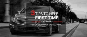 3 Tips to Help First Time Car Owners when Looking for Car Insurance